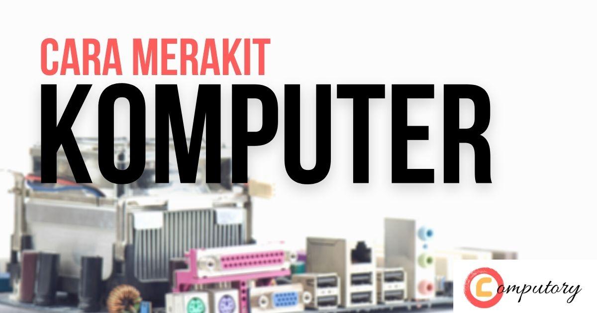 cara-merakit-komputer