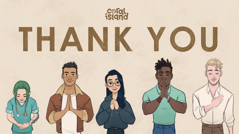 Ucapan terima kasih Coral Island sukses menggalang dana lewat Kickstarter. (Stairway Games)